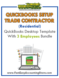 Trade Contractor Residential QuickBooks Setup Desktop Template 3 Employees Bundle - Fast Easy Accounting Store