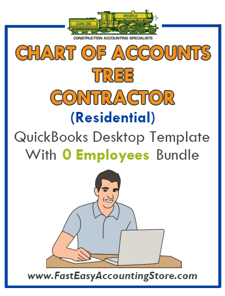 Tree Contractor Residential QuickBooks Chart Of Accounts Desktop Version With 0 Employees Bundle - Fast Easy Accounting Store
