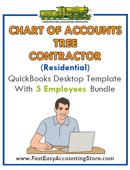 Tree Contractor Residential QuickBooks Chart Of Accounts Desktop Version With 0-5 Employees Bundle - Fast Easy Accounting Store
