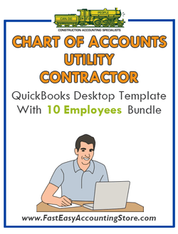 Utility Contractor QuickBooks Chart Of Accounts Desktop Version With 0-10 Employees Bundle - Fast Easy Accounting Store