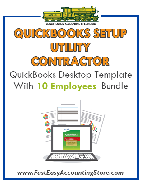 Utility Contractor QuickBooks Setup Desktop Template 0-10 Employees Bundle - Fast Easy Accounting Store