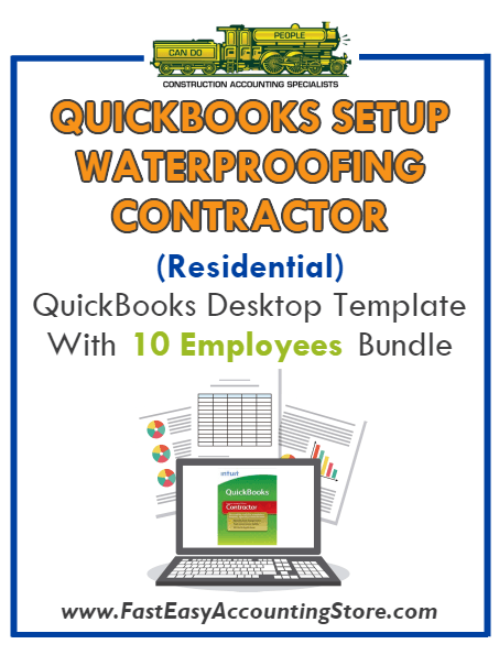 Waterproofing Contractor Residential QuickBooks Setup Desktop Template 0-10 Employees Bundle - Fast Easy Accounting Store