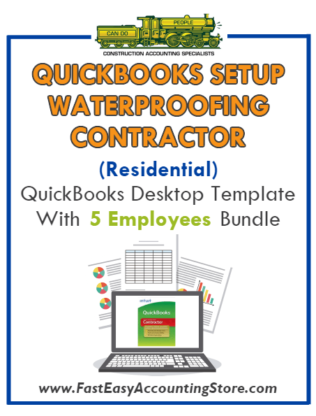 Waterproofing Contractor Residential QuickBooks Setup Desktop Template 0-5 Employees Bundle