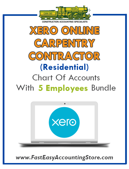 Carpentry Contractor Residential Xero Online Chart Of Accounts With 0-5 Employees Bundle