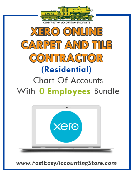 Carpet And Tile Contractor Residential Xero Online Chart Of Accounts With 0 Employees Bundle - Fast Easy Accounting Store
