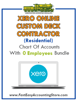 Custom Deck Contractor Residential Xero Online Chart Of Accounts With 0 Employees Bundle - Fast Easy Accounting Store