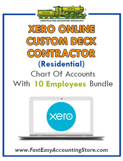 Custom Deck Contractor Residential Xero Online Chart Of Accounts With 0-10 Employees Bundle - Fast Easy Accounting Store