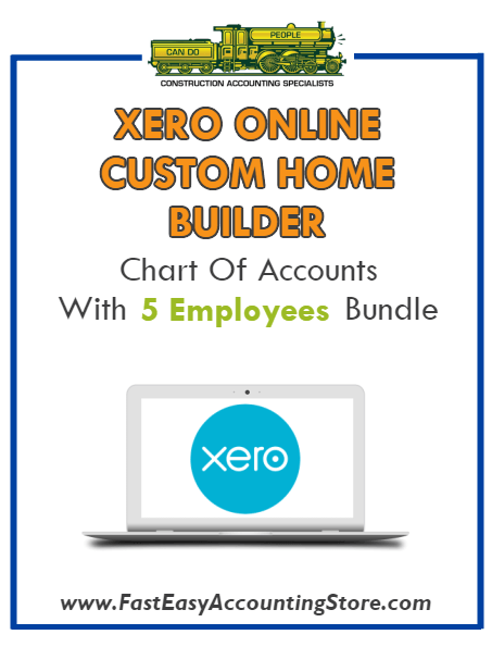Custom Home Builder Xero Online Chart Of Accounts With 0-5 Employees Bundle - Fast Easy Accounting Store