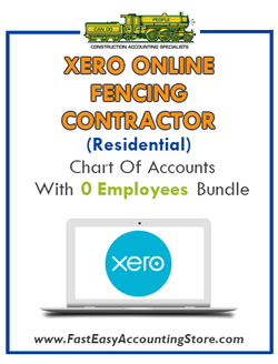 Fencing Contractor Residential Xero Online Chart Of Accounts With 0 Employees Bundle - Fast Easy Accounting Store