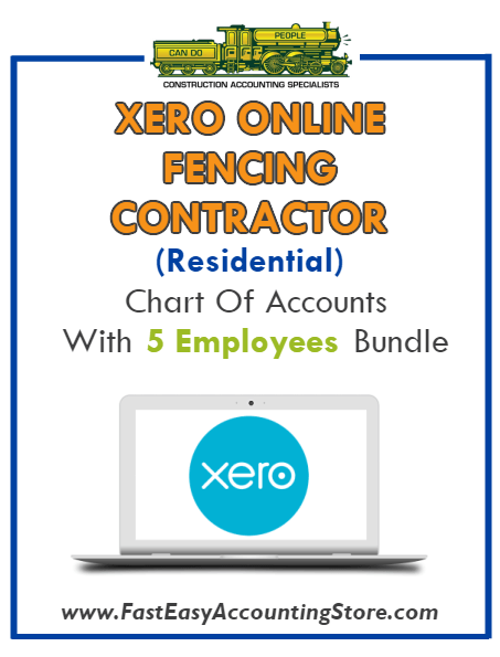 Fencing Contractor Residential Xero Online Chart Of Accounts With 0-5 Employees Bundle - Fast Easy Accounting Store