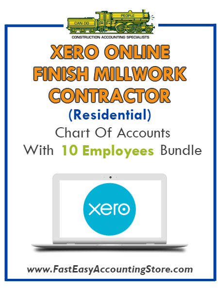 Finish Millwork Contractor Residential Xero Online Chart Of Accounts With 0-10 Employees Bundle - Fast Easy Accounting Store