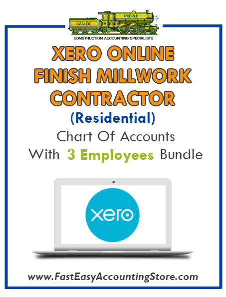 Finish Millwork Contractor Residential Xero Online Chart Of Accounts With 0-3 Employees Bundle - Fast Easy Accounting Store