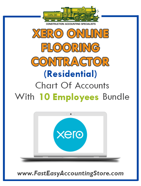 Flooring Contractor Residential Xero Online Chart Of Accounts With 0-10 Employees Bundle - Fast Easy Accounting Store