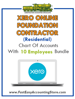 Foundation Contractor Residential Xero Online Chart Of Accounts With 0-10 Employees Bundle - Fast Easy Accounting Store