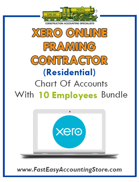 Framing Contractor Residential Xero Online Chart Of Accounts With 0-10 Employees Bundle