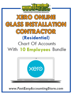 Glass Installation Contractor Residential Xero Online Chart Of Accounts With 0-10 Employees Bundle - Fast Easy Accounting Store