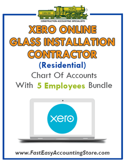 Glass Installation Contractor Residential Xero Online Chart Of Accounts With 0-5 Employees Bundle - Fast Easy Accounting Store