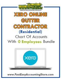 Gutter Contractor Residential Xero Online Chart Of Accounts With 0 Employees Bundle - Fast Easy Accounting Store