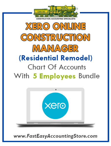 Construction Manager Residential Remodel Xero Online Chart Of Accounts With 0-5 Employees Bundle - Fast Easy Accounting Store