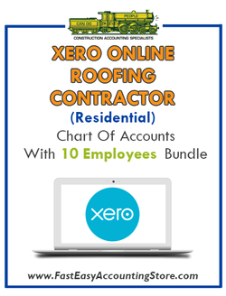 Roofing Contractor Residential Xero Online Chart Of Accounts With 0-10 Employees Bundle - Fast Easy Accounting Store