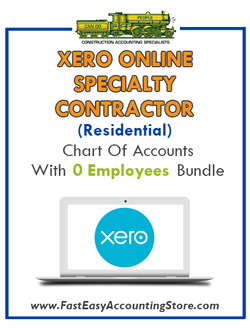 Specialty Contractor Residential Xero Online Chart Of Accounts With 0 Employees Bundle - Fast Easy Accounting Store