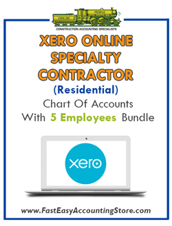 Specialty Contractor Residential Xero Online Chart Of Accounts With 0-5 Employees Bundle - Fast Easy Accounting Store