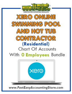 Swimming Pool And Hot Tub Contractor Residential Xero Online Chart Of Accounts With 0 Employees Bundle - Fast Easy Accounting Store
