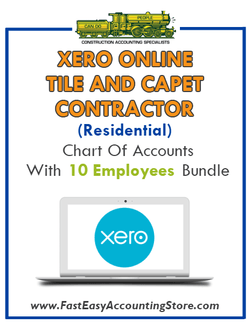 Tile And Carpet Contractor Residential Xero Online Chart Of Accounts With 0-10 Employees Bundle - Fast Easy Accounting Store