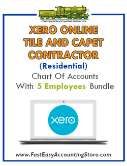 Tile And Carpet Contractor Residential Xero Online Chart Of Accounts With 0-5 Employees Bundle - Fast Easy Accounting Store