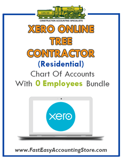 Tree Contractor Residential Xero Online Chart Of Accounts With 0 Employees Bundle - Fast Easy Accounting Store