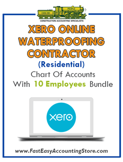 Waterproofing Contractor Residential Xero Online Chart Of Accounts With 0-10 Employees Bundle - Fast Easy Accounting Store