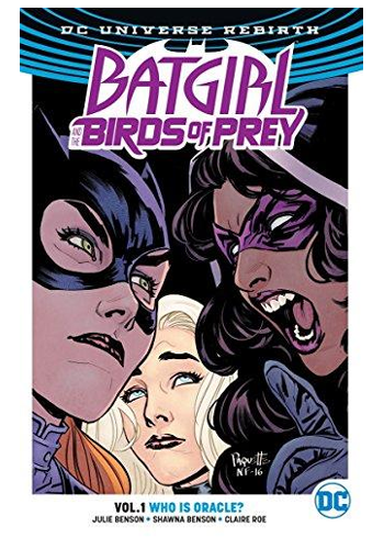 Batgirl And The Birds Of Prey v.1: Who Is Oracle? (Rebirth)