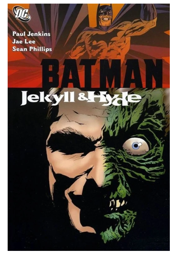 Batman: Jekyll & Hyde