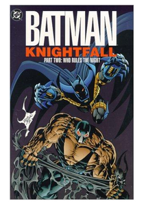Batman: Knightfall, Part Two: Who Rules the Night (Damaged)