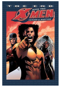 X-Men: The End, Book Two - Heroes and Martyrs