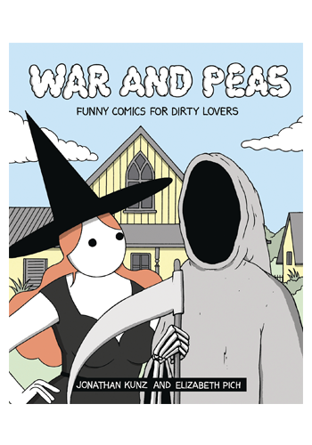 War And Peas: Comics For Dirty Lovers GN