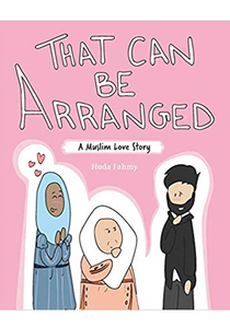 That Can Be Arranged: A Muslim Love Story GN