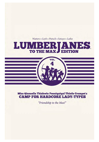Lumberjanes: To The Max Edition HC v.4