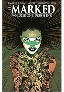 The Marked v.1: Fresh Ink TP