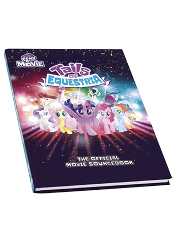 My Little Pony: Tails Of Equestria Official Movie Sourcebook