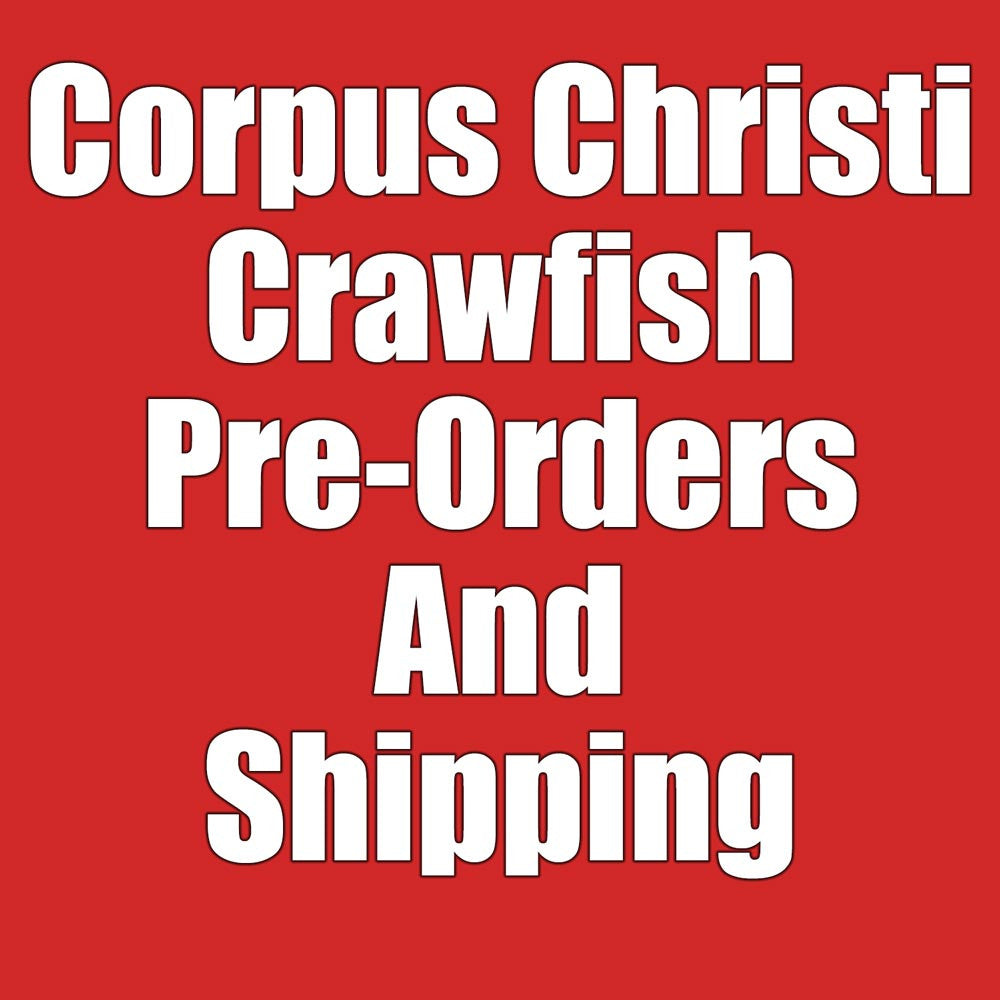 Corpus Christi Crawfish Pre Orders For Friday April 28th