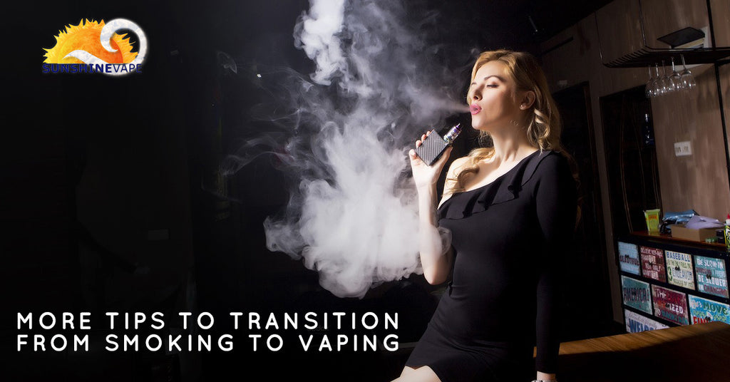 More Tips To Transition From Smoking To Vaping