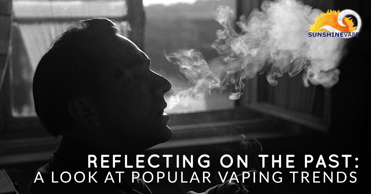 Reflecting On The Past: A Look At Popular Vaping Trends