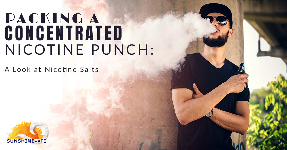 Packing a Concentrated Nicotine Punch: A Look at Nicotine Salts