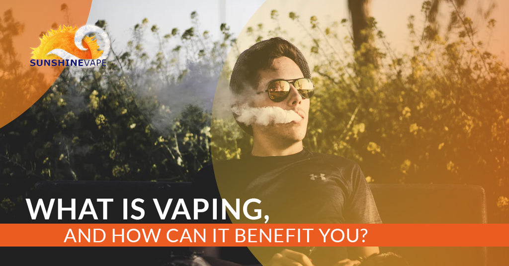 What Is Vaping, And How Can It Benefit You?