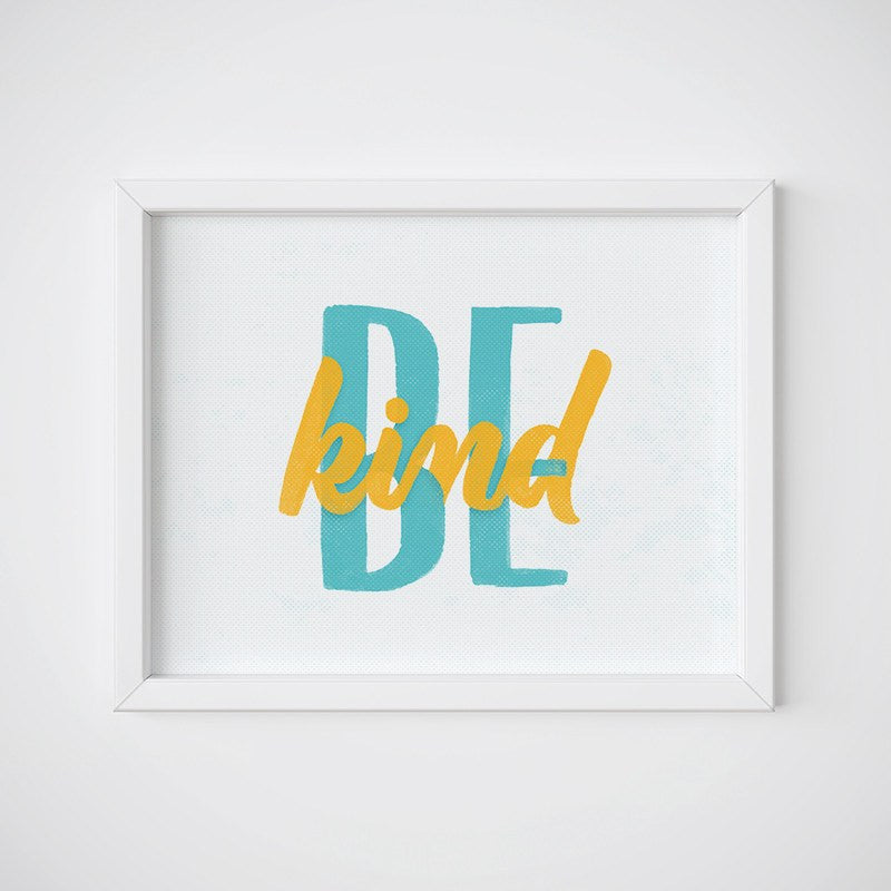 Be Kind Inspirational Wall Art - Instant Download