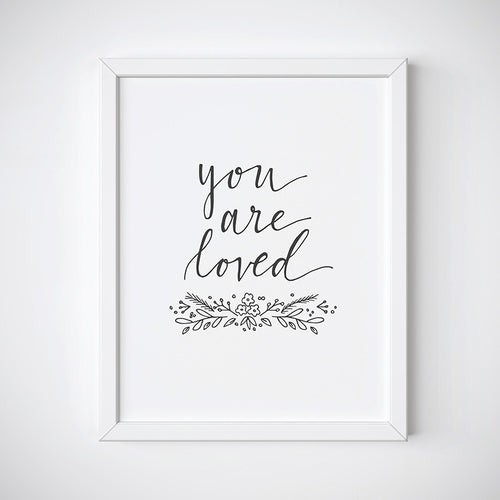 You Are Loved Wall Art - Instant Download