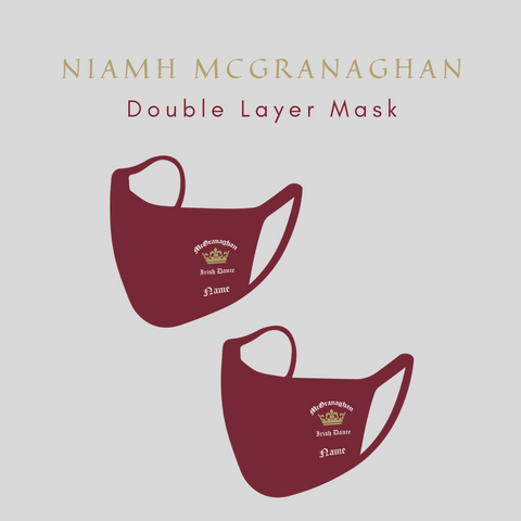 McGranaghan Irish Dance double layer Mask