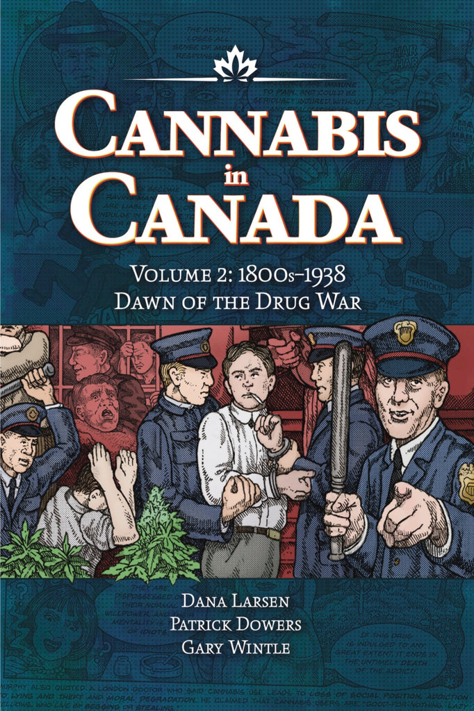 Illustrated History of Cannabis in Canada, #2 - 1800s-1938