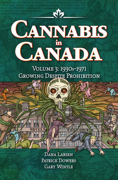 Illustrated History of Cannabis in Canada, #3 - 1930s-1971